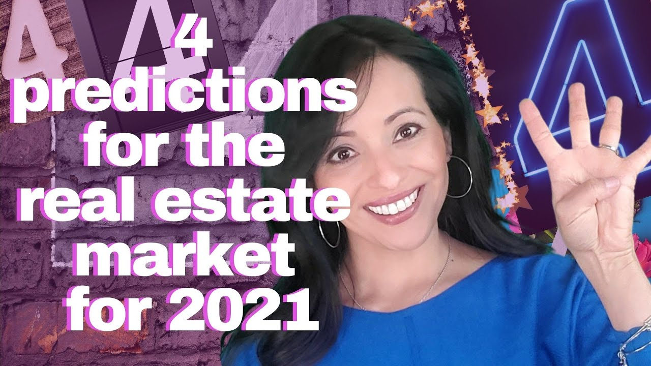 PART 1: 4 Predictions for the RE Market for 2021