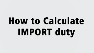 IMPORT DUTY CALCULATOR FOR IMPORTER