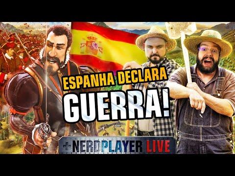 Espanha Declara GUERRA! |  Nerdplayer LIVE - Civilization VI (ep. 2)