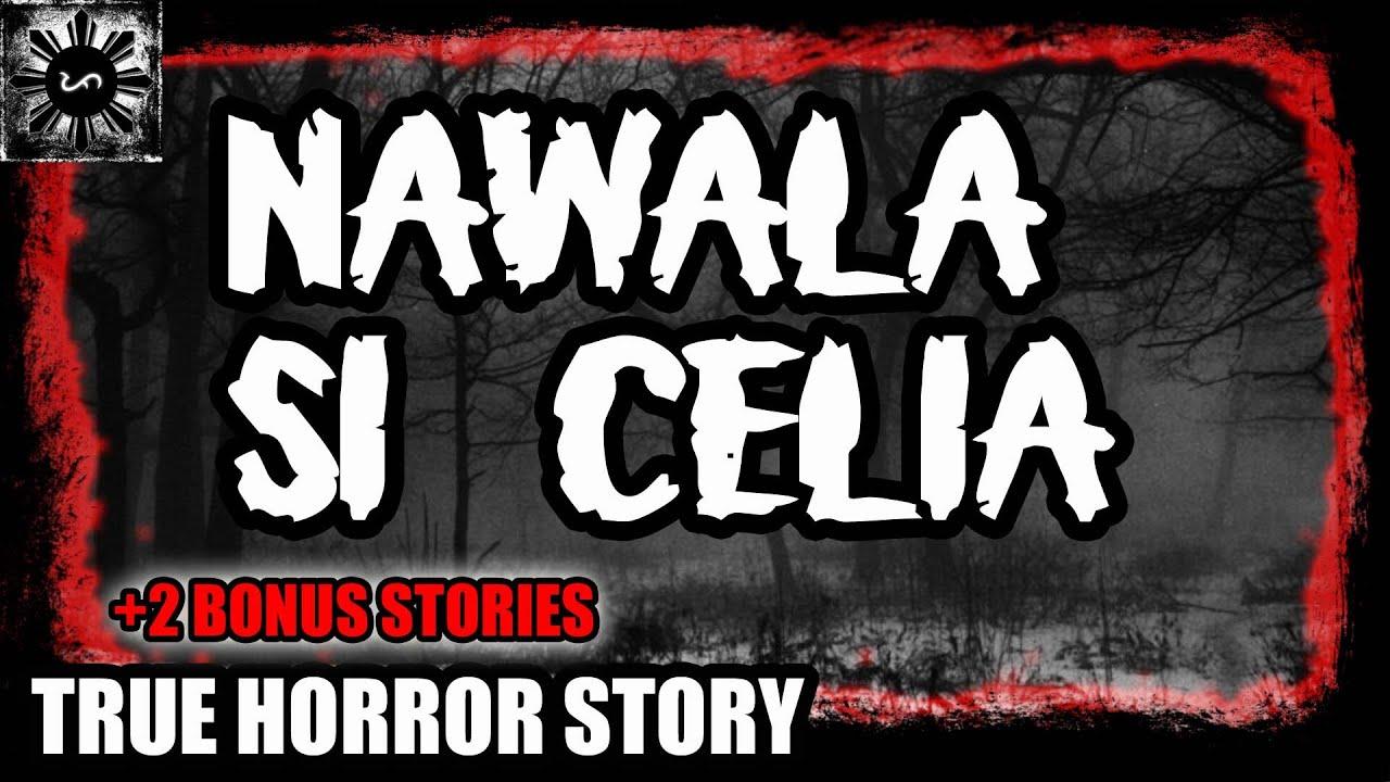 NAWALA SI CELIA | TAGALOG HORROR STORY | (TRUE HORROR STORY)
