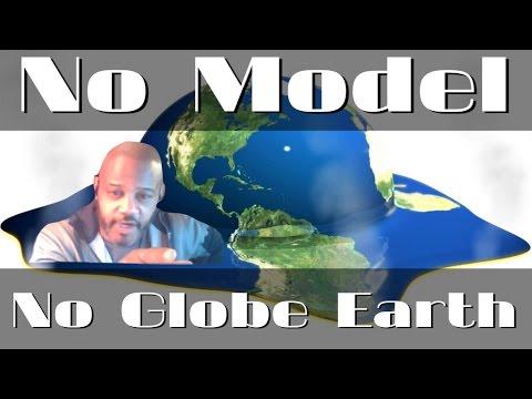 Flat Earth - No Model No Globe Earth