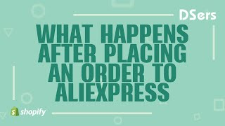 What happens after placing an order to AliExpress - DSers AliExpress Dropshipping