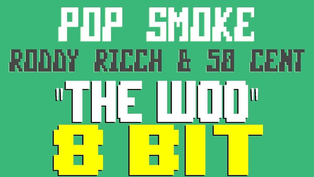 The Woo [8 Bit Tribute to Pop Smoke feat. Roddy Ricch & 50 Cent] - 8 Bit Universe