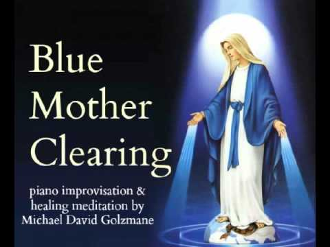 Blue Mother Clearing -- Healing Music and Meditation