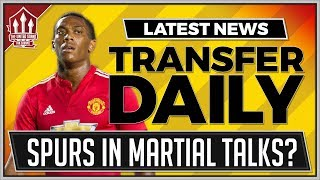 MARTIAL To SPURS Transfer Talks? Manchester United Transfer News