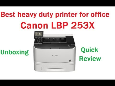Best Heavy Duty Printer For Office Canon Lbp 253x Unboxing And Quick Review