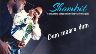 Dum maaro dum  - Shombit Hindi Song, Harmonica in Western Style With French Band