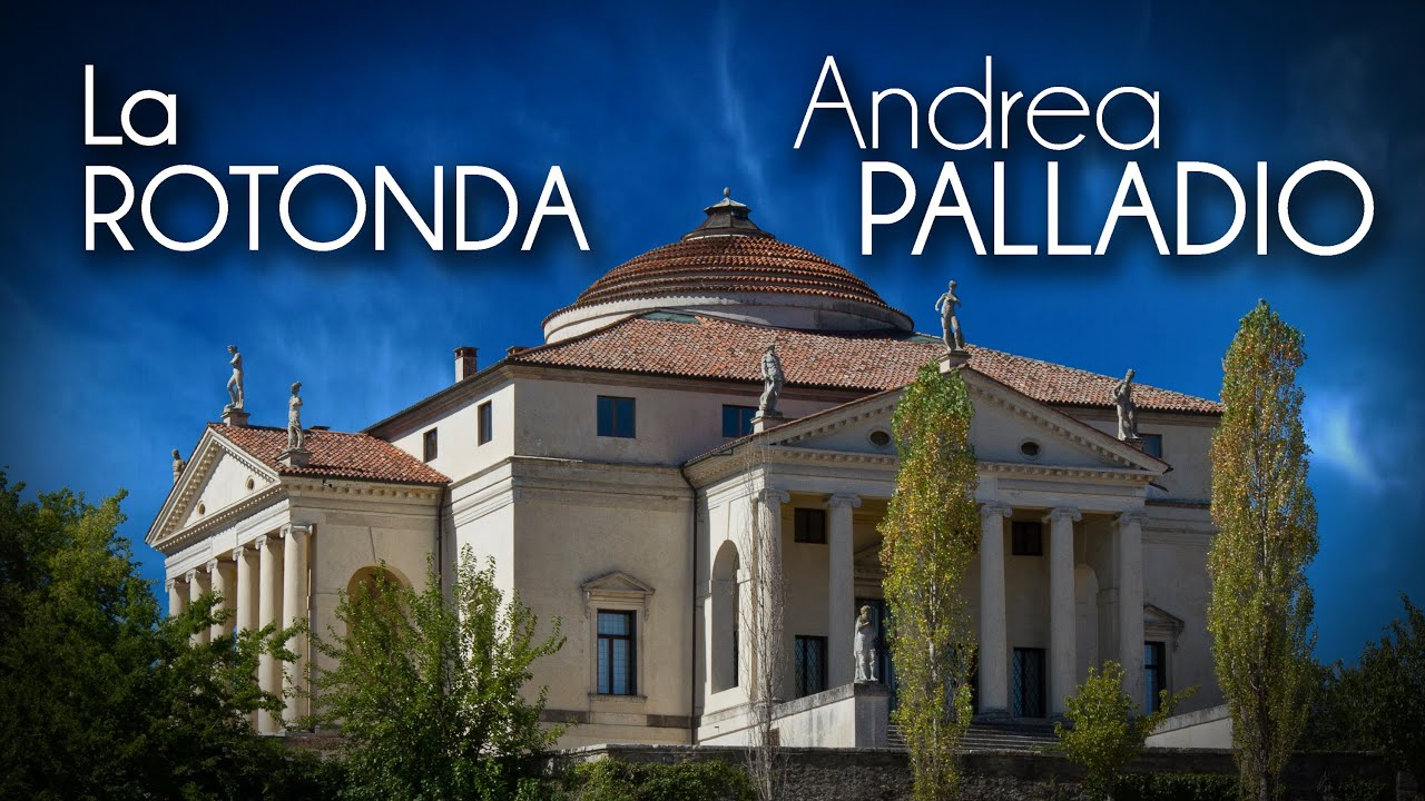 Andrea Palladio La Rotonda Youtube