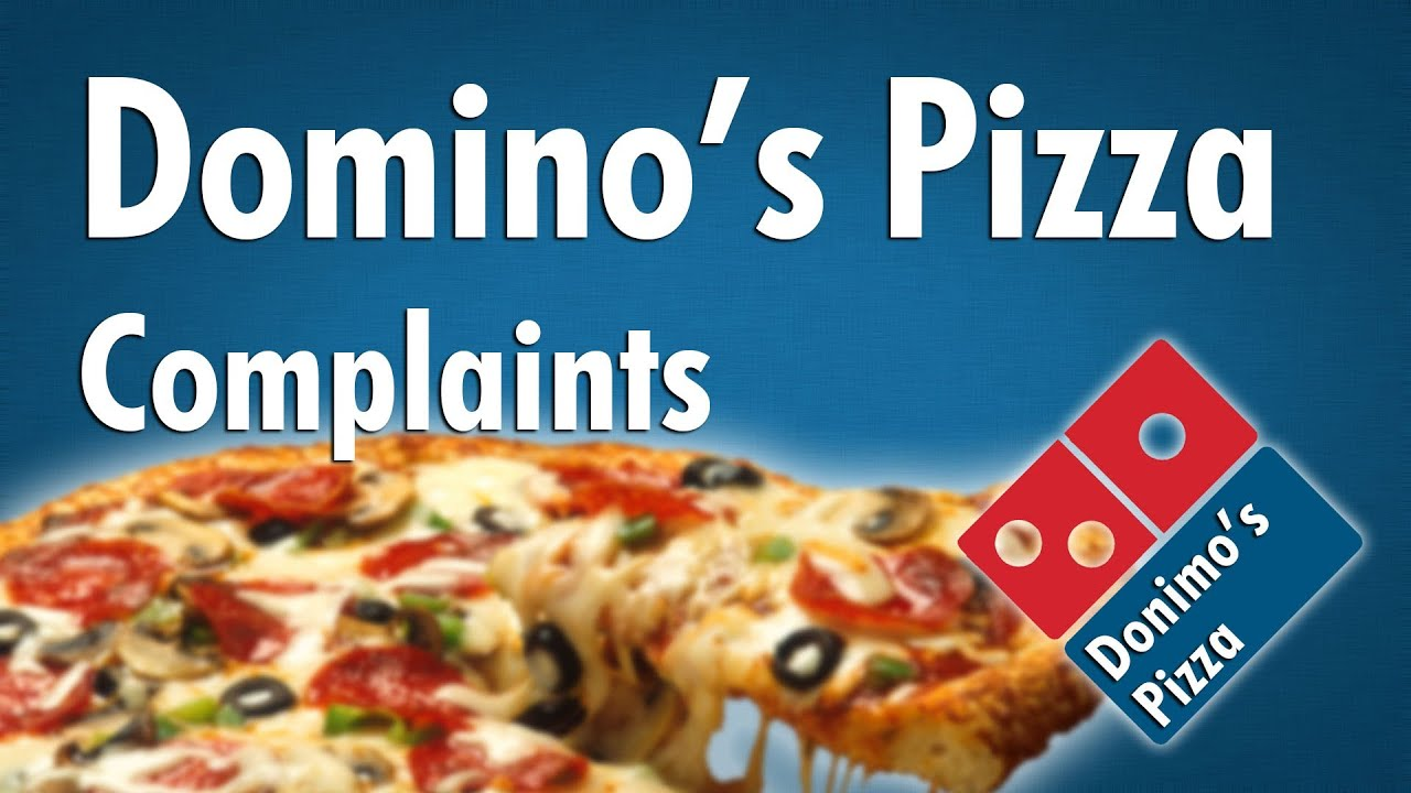 Domino 39 s pizza complaints first world pizza problems for Domino pizza