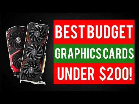 Best Budget Graphics Cards Under $200 For Gaming 2018!