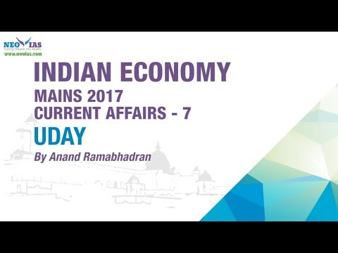 UDAY (UJWAL DISCOM ASSURANCE YOJANA) | Mains 2017 | Indian Economy | NEO IAS