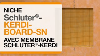 Comment installer une niche de douche Schluter®-KERDI-BOARD-SN avec la membrane KERDI
