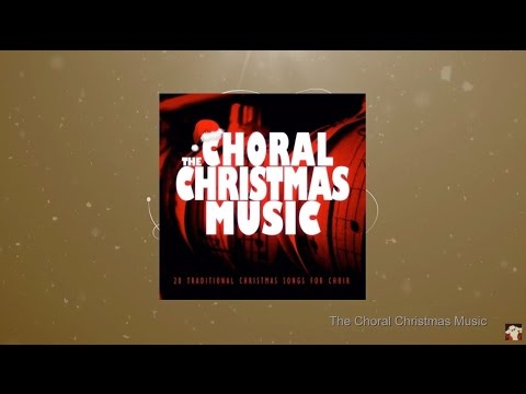 The Choral Christmas Music (Full Album)