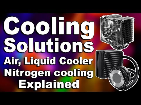 Computer CPU, GPU Cooling Solutions/Methods Explained | Air, Water/Liquid, Nitrogen Cooling System