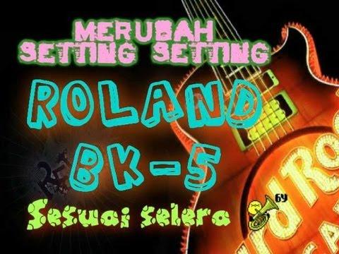Merubah setting2 Roland BK5 sesuai selera