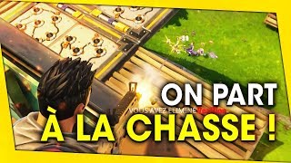 ON PART A LA CHASSE ! FORTNITE BATTLE ROYALE