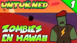 UNTURNED #1 EMPEZAMOS EN HAWAII ¡¡QUE GUAY!! [Gameplay Español]
