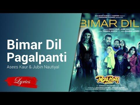 Lyrics Bimar Dil From Pagalpanti Asees Kaur & Jubin Nautiyal
