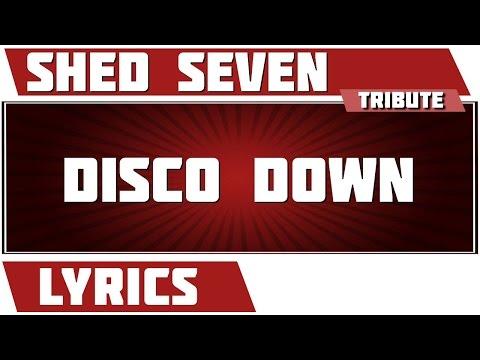 Disco Down - Shed Seven tribute - Lyrics