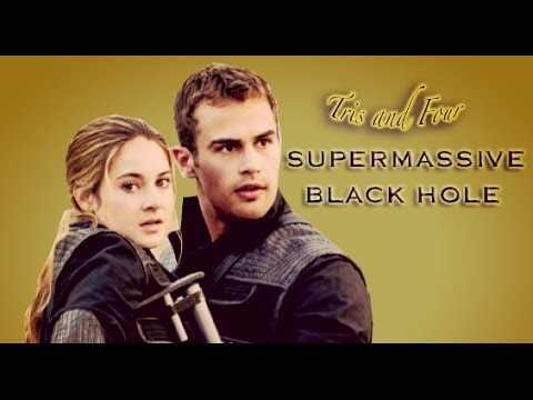 Tris and Four | SUPERMASSIVE BLACK HOLE - YouTube