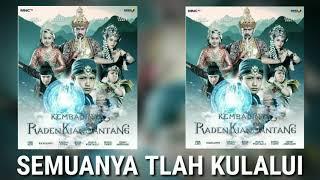 Download MAHIRS - KEMBALINYA RADEN KIAN SANTANG Ost. (RAJA TANPA MAHKOTA Official Lyric) -