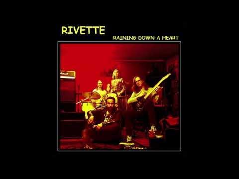Rivette - Raining Down a Heart