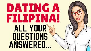 Dating a Filipina All Your Questions Answered.