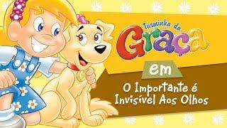 Turminha da Graça - O Importante é Invisível Aos Olhos