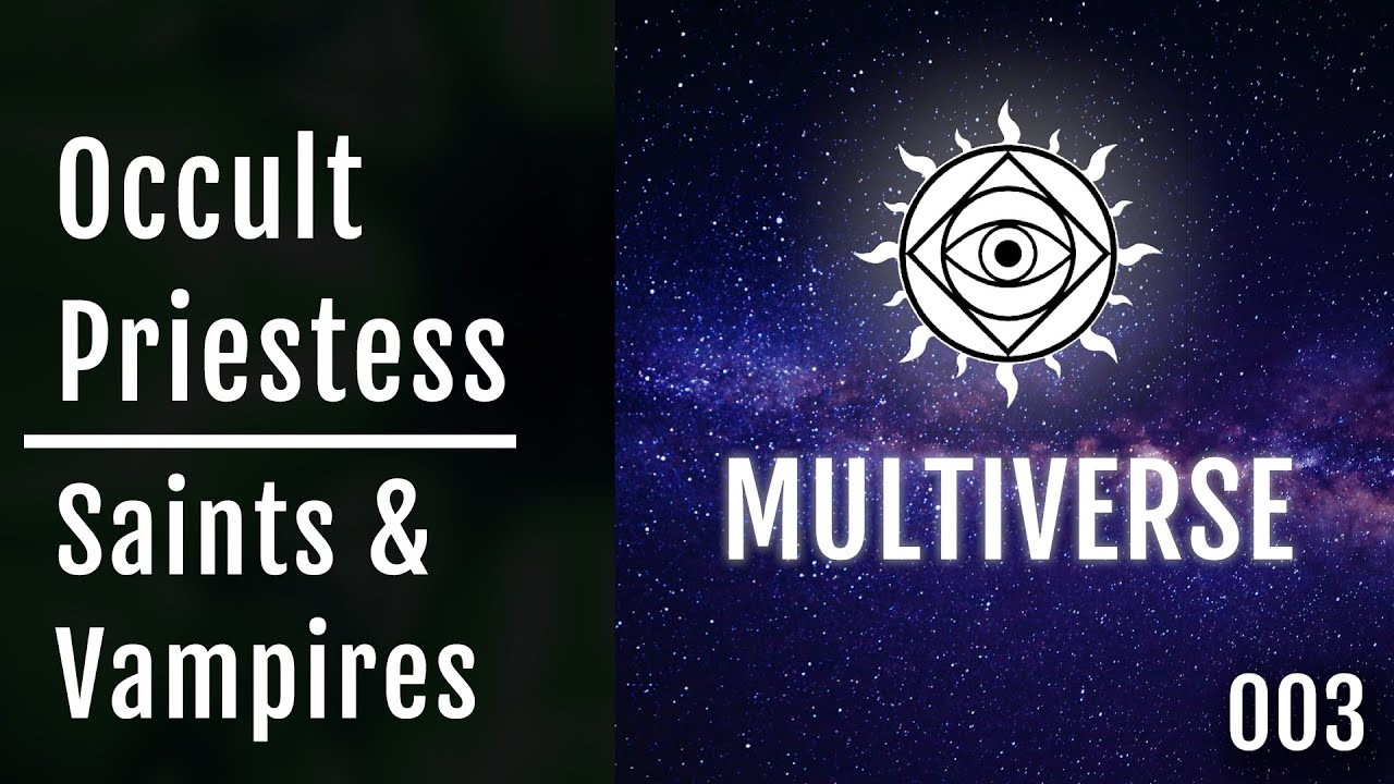 MultiVerse 003 - Saints & Vampires with Korinne Wilson (Occult Priestess)