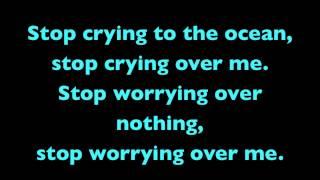 Tegan & Sara The Ocean with lyrics