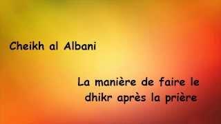 A propos du dhikr après la prière -Cheikh al Albani-