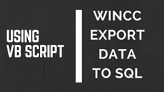 EXPORTING DATA FROM WINCC TO SQL