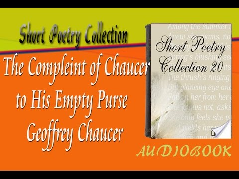 The Compleint of Chaucer to His Empty Purse Geoffrey Chaucer Audiobook Short Poetry