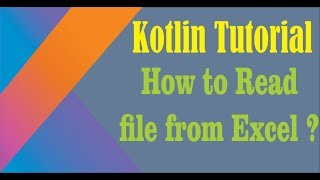 How to Read file from Excel | Kotlin Tutorial