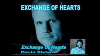Exchange Of Hearts by David Slater - karaoke version