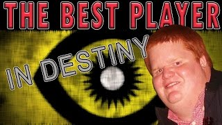 The BEST player in Destiny