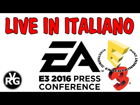 E3 2016 Conferenza EA (Electronic Arts) LIVE - ITALIANO Press Conference