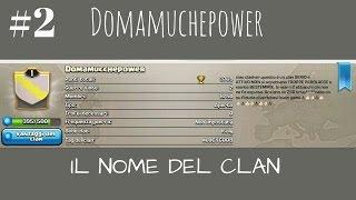 Clash of Clans #2 - Il nome del mio clan