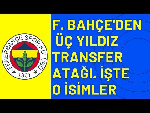 Fenerbahçe 3 yıldız transfer için masada. İşte o isimler