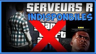 GTA 5 ONLINE - SERVEURS R* INDISPONIBLES : IMPOSSIBLE DE JOUER !!!