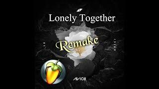 Avicii - Lonely Together ft Rita Ora (FL STUDIO REMAKE)