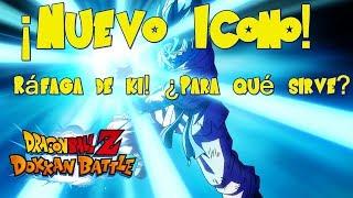 Nuevo Icono! Ráfaga de ki! ¿Para qué sirve? | DBZ Dokkan Battle En Español