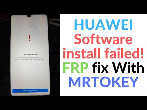 DOWNGRADE ALL HUAWEI Software Install Failed! Or FRP SOLUTION WITH MRTOKEY .
