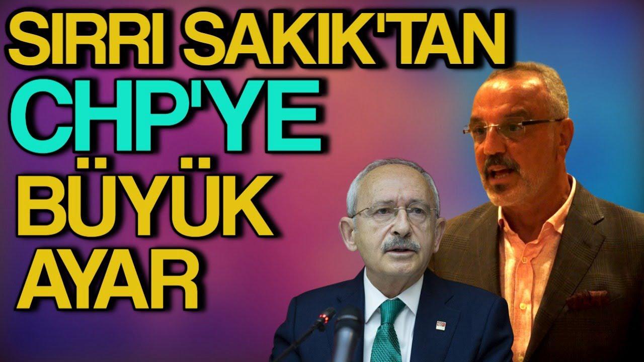 Sırrı Sakık'tan CHP'ye Büyük Ayar. Hadlerine Değil.