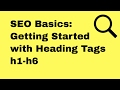 How to Use Heading Tags h1-h6 for SEO in 2018 - SEO Basics