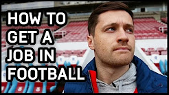 HOW TO GET A JOB IN FOOTBALL! (LifeSkills created with Barclays)