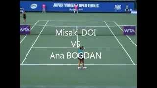 ■ JAPAN WOMEN'S OPEN TENNIS 2014 ■ Misaki DOI VS Ana BOGDAN