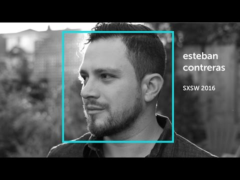 SXSW Interactive 2016 Keynote: Esteban Contreras - Identity and the Chemistry of Experience