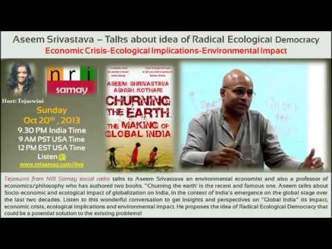 Dr Aseem shrivastava conversation on Globalisation and radical ecological democracy