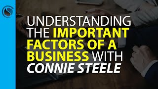 Understanding The Important Factors of A Business with Connie Steele